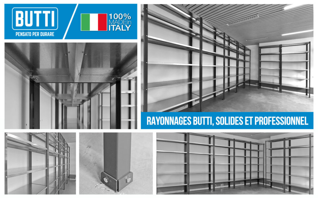 RAYONNAGES BUTTI, SOLIDES ET PROFESSIONNEL